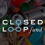 The Closed Loop Fund comes into action